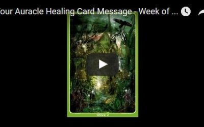 Week of August 22 – August 28, 2016 Auracle Healing Card Message